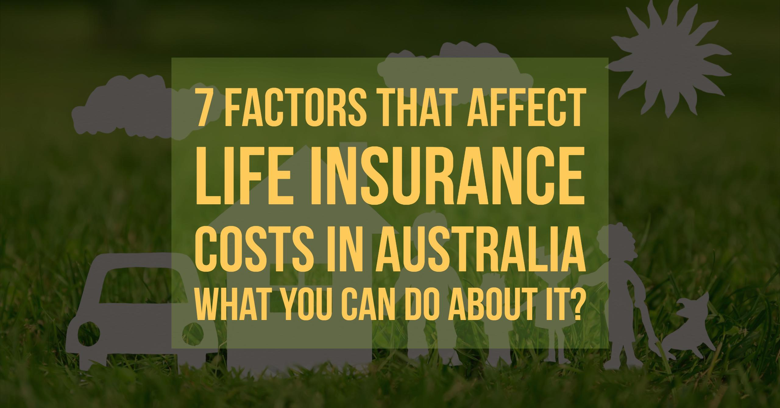7-Factors-that-affect-Life-Insurance-Costs-in-Australia-[Infographic]