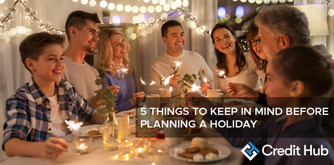 5 things to keep in mind before planning a holiday