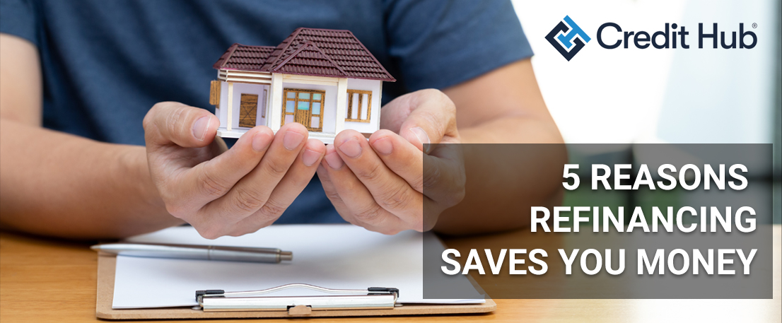 5 reasons refinancing saves you money