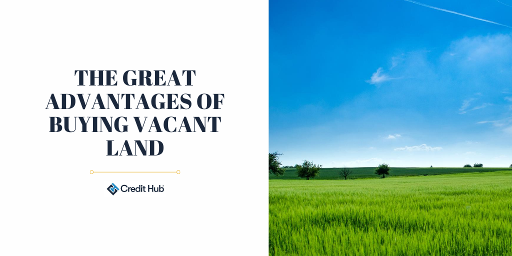 the-great-advantages-of-buying-vacant-land